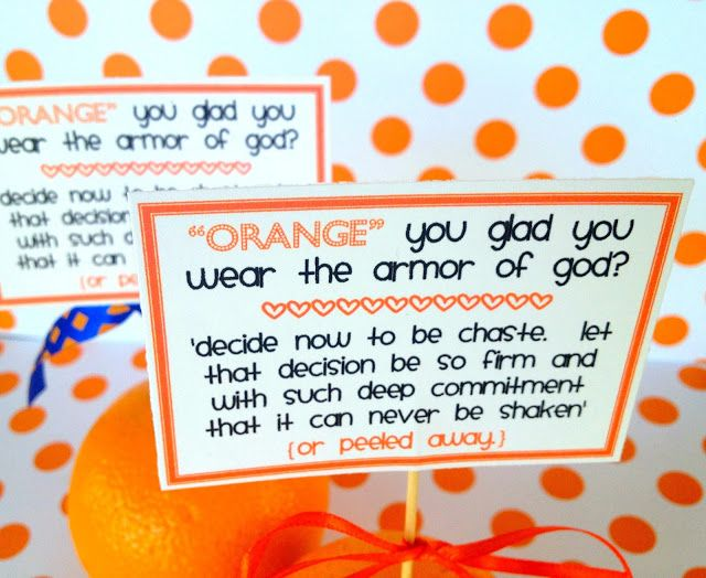 Orange you glad you wear the armor of God but without the chastity part. Would go nicely with the peeled orange object lesson