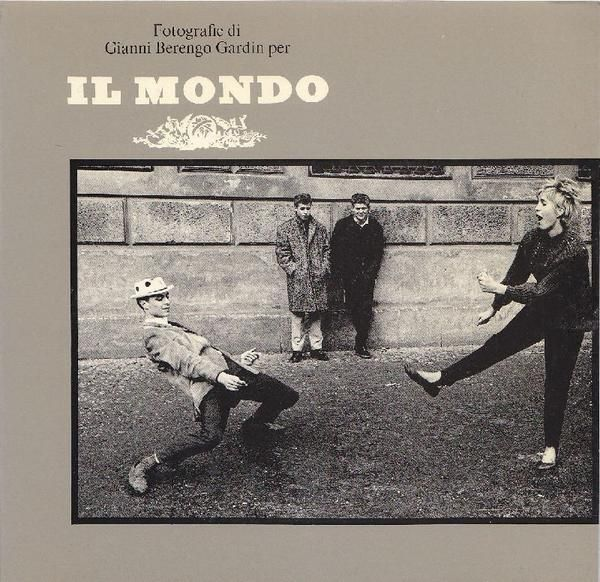 BERENGO GARDIN Gianni, Fotografie di Gianni Berengo Gardin per Il Mondo dal 1954 al 1965. Milano,  Mazzotta,  1985 - Prima edizione (First Edition)
