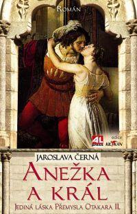 Anežka a král - Jediná láska Přemysla Otakara II.  #alpress #anežka #přemysl #otakar #román #historie #knihy