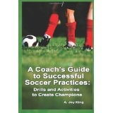 A Coach's Guide to Successful Soccer Practices:: Drills and Activities to Create Champions (Volume 1) (Paperback)  #sport
