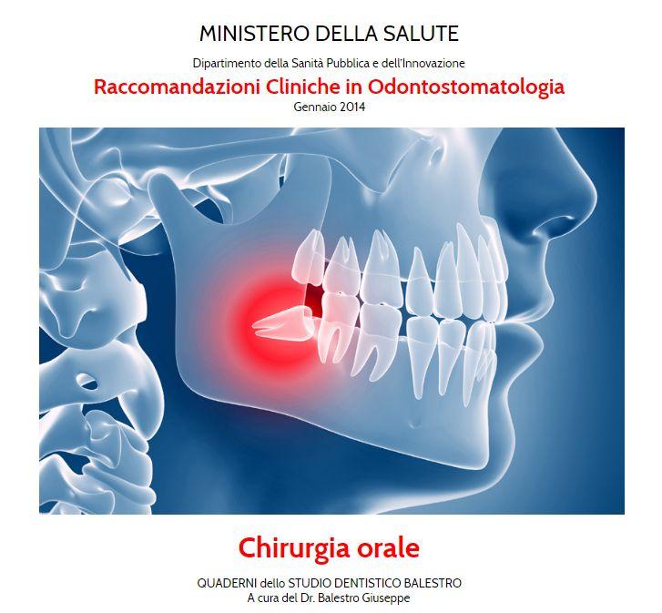 Linee Guida Nazionali - Raccomandazioni cliniche in Odontostomatologia Chirurgia orale http://www.studiodentisticobalestro.com/2017/01/chirurgia-orale.html