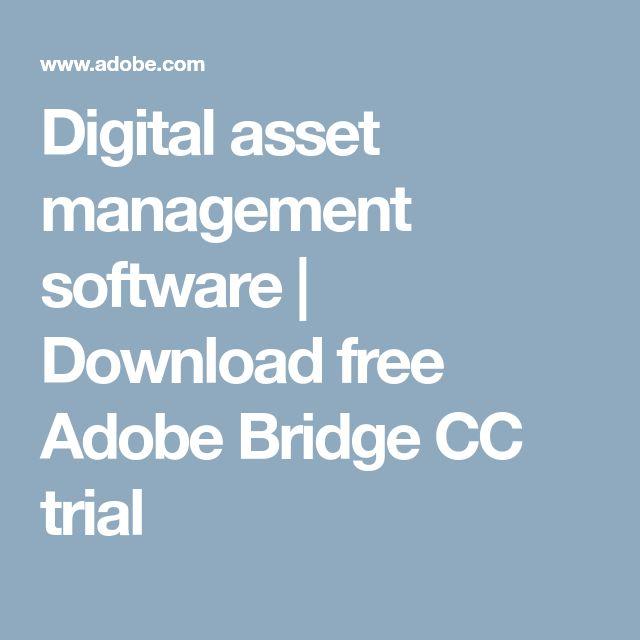 Digital asset management software | Download free Adobe Bridge CC trial