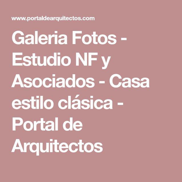 Galeria Fotos - Estudio NF y Asociados - Casa estilo clásica - Portal de Arquitectos