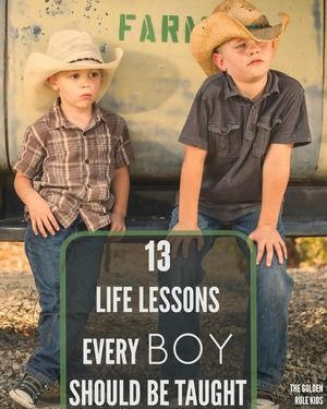 13 Life Lessons Every Boy Should Be Taught