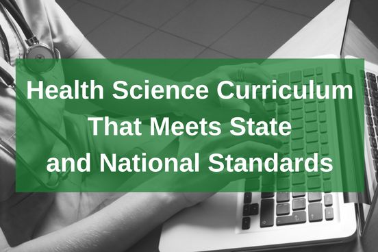 Save Time with CTE Curriculum That Meets Health Science Standards