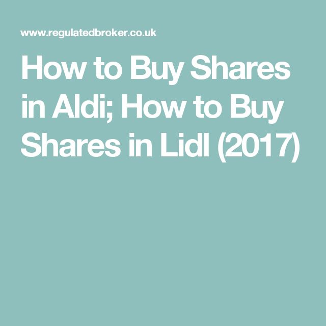 How to Buy Shares in Aldi; How to Buy Shares in Lidl (2017)