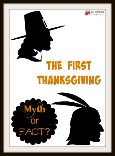 The First Thanksgiving: Myth or Fact. We all know the story, right? Or do we? Have your teens dig into American History this Thanksgiving to discover the real story of the First Thanksgiving.