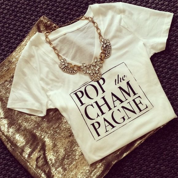 Tops - Pop the Champagne Custom Graphic Print T Shirt