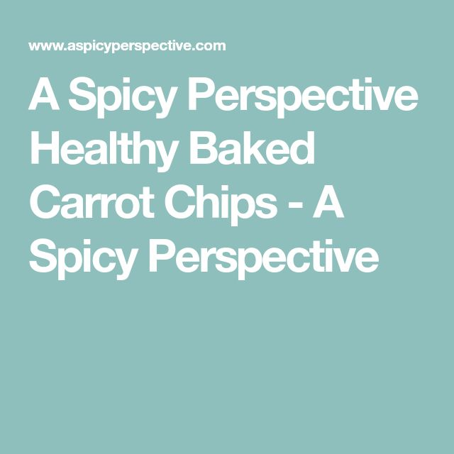A Spicy Perspective Healthy Baked Carrot Chips - A Spicy Perspective