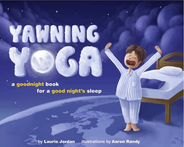 Yawning Yoga Book ... A book with 15 poses designed to help children get a better nights sleep.