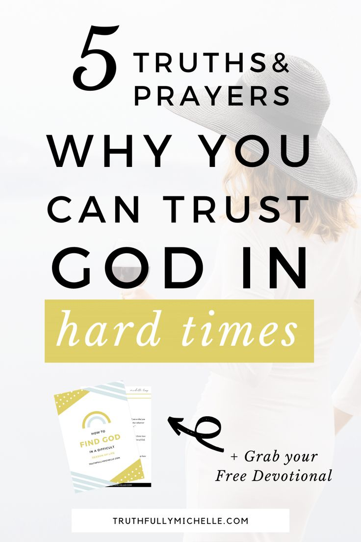 How to Trust God in Hard Times in 2020 Finding god