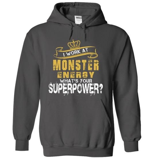 Awesome Tee I Work At Monster Energy  Whats Your Supper Power TShirt Shirts & Tees