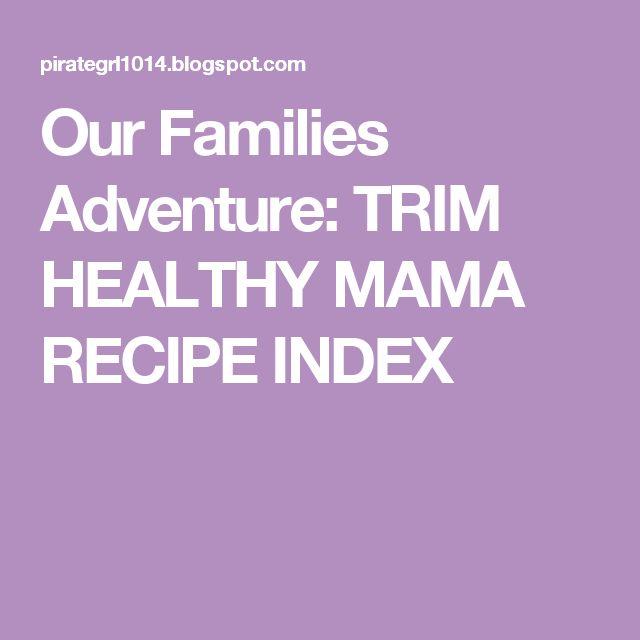 Our Families Adventure: TRIM HEALTHY MAMA RECIPE INDEX