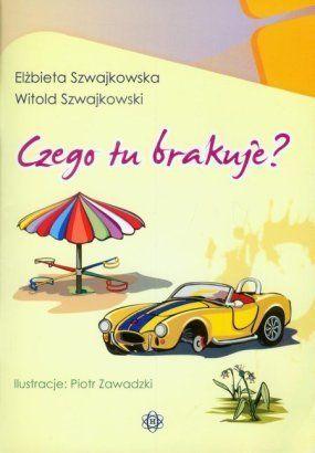 Czego tu brakuje - Elżbieta Szwajkowska, Witold Szwajkowski