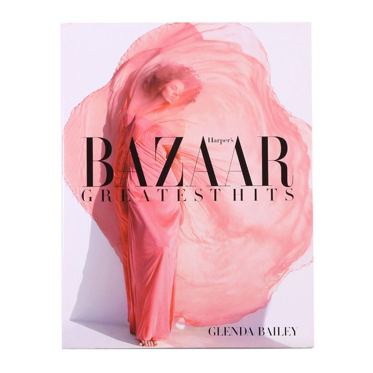"""""""Harper's Bazaar: Greatest Hits"""" by Glenda Bailey, available at Amazon: A collection of the best and brightest moments from Glenda Bailey's decade-plus history as Bazaar's editor-in-chief. An indispensable textbook for any fashion magazine fan."""