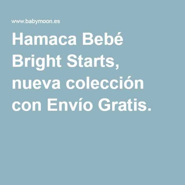 Hamaca Bebé Bright Starts, nueva colección con Envío Gratis.