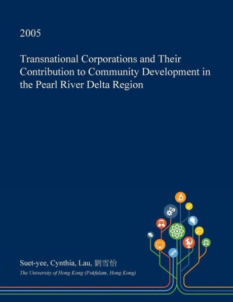 Transnational Corporations and Their Contribution to Community Development in the Pearl River Delta