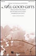 All Good Gifts by Stephen Schwartz/arr. L...  - Could it finally be a decent arrangement???