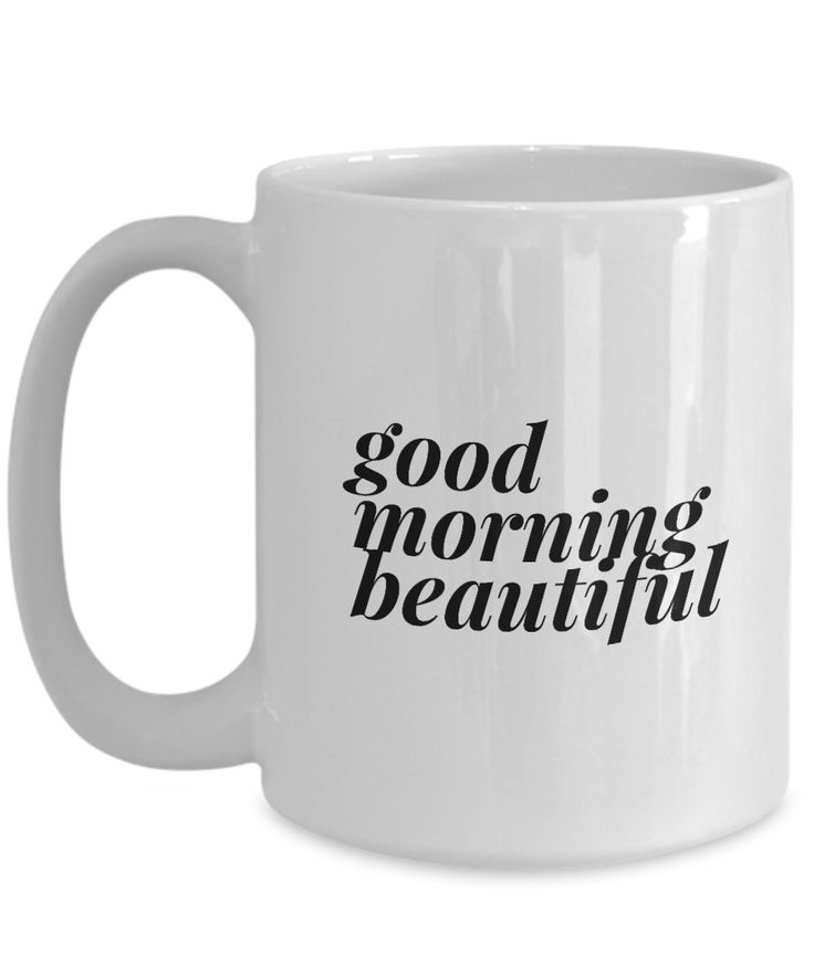 Valentine's Day Gift, Coffee Mug - GOOD MORNING BEAUTIFUL - Best Present for Wife, Girlfriend, Grandmother, Daughter, Friend, Bestie