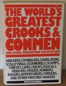 """""""The World's Greatest Crooks and Conmen - And Other Mischievous Malefactors"""" av Nigel Blundell"""