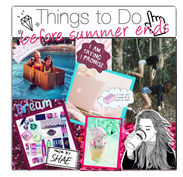 """""""Things to Do Before Summer Ends"""" by super-shae-icons03 ❤ liked on Polyvore"""