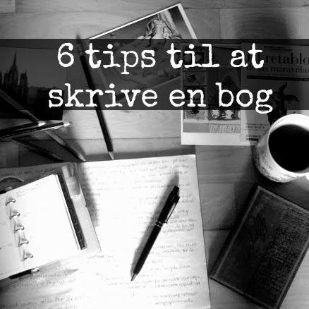 6 tips: sådan skriver man en roman ~ Lene Dybdahl