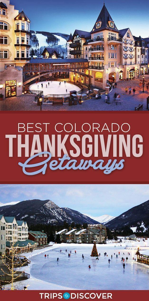 8 Best Thanksgiving Getaways In Colorado Thanksgiving Getaways Colorado Family Vacation Thanksgiving Travel Destinations