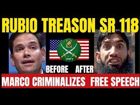 MARCO RUBIO TREASON: SR 118/HR 257 CRIMINALIZES FREE SPEECH & WILL DESTR...