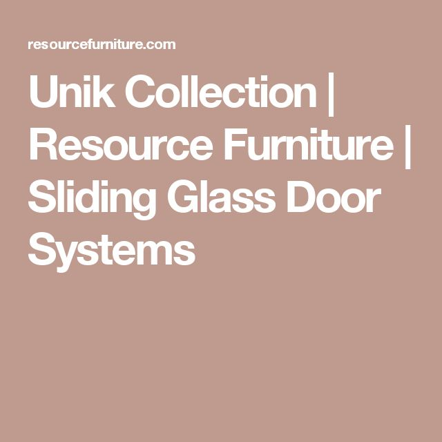 Unik Collection | Resource Furniture | Sliding Glass Door Systems