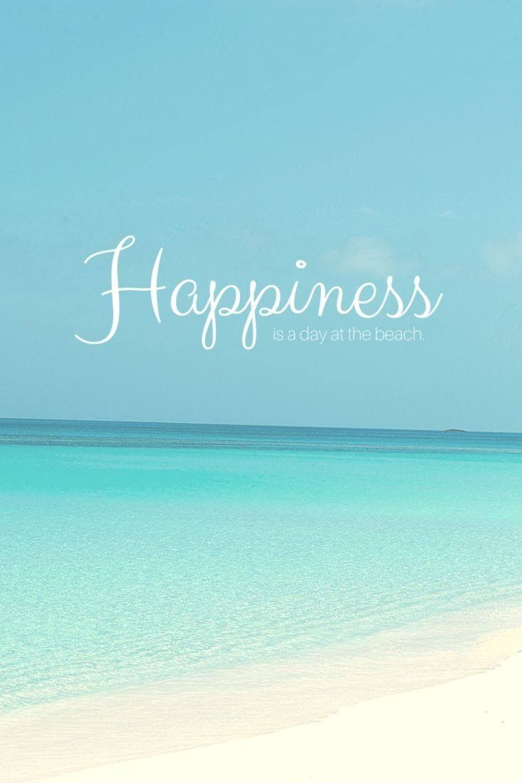 Happiness is going to the beach.
