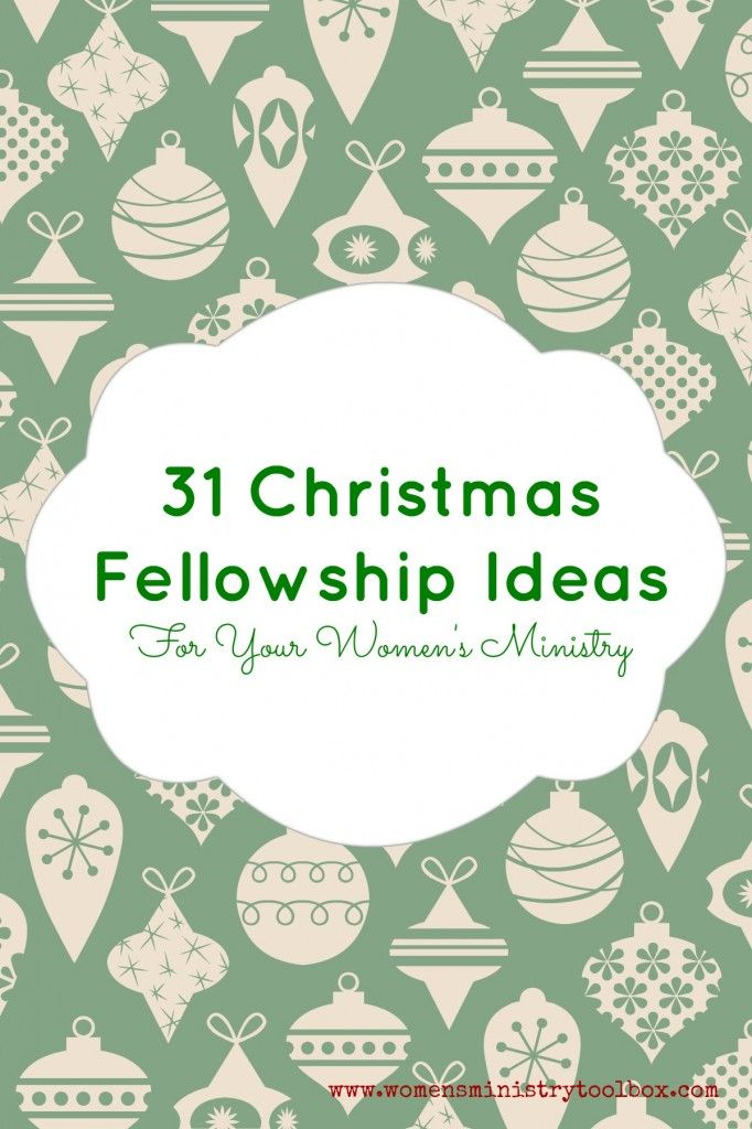 31 Christmas Fellowship Ideas - For Your Women's Ministry - there are some really good ones in here.