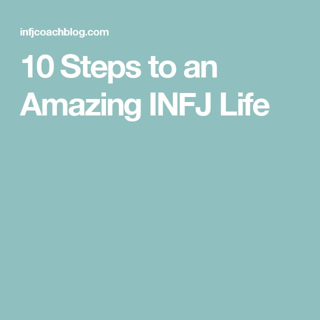 10 Steps to an Amazing INFJ Life