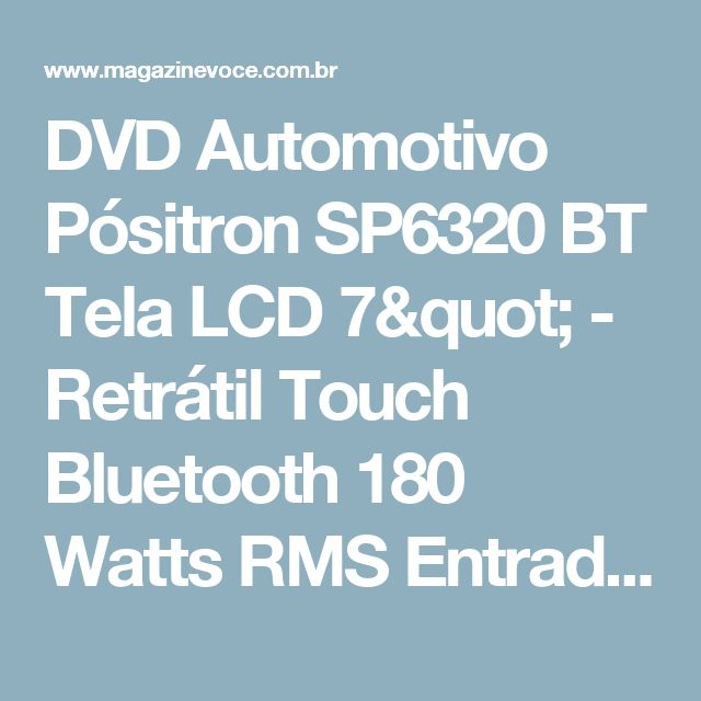 "DVD Automotivo Pósitron SP6320 BT Tela LCD 7"" - Retrátil Touch Bluetooth 180 Watts RMS Entrada USB - Magazine Rodrigosantana21"