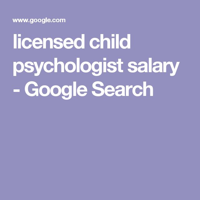 licensed child psychologist salary - Google Search