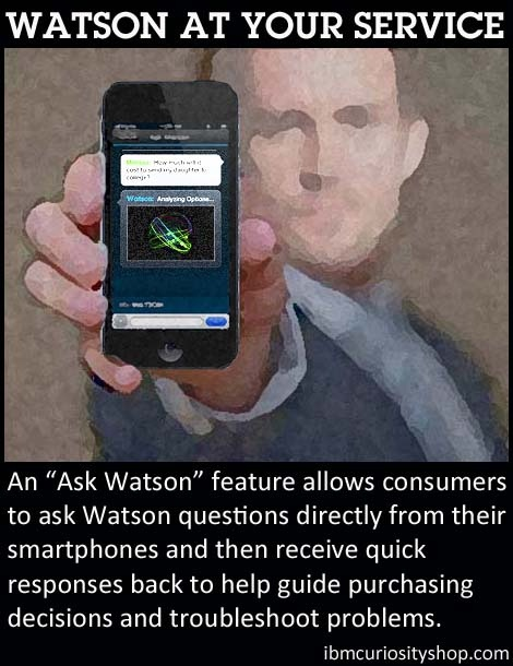 Watson at Your Service