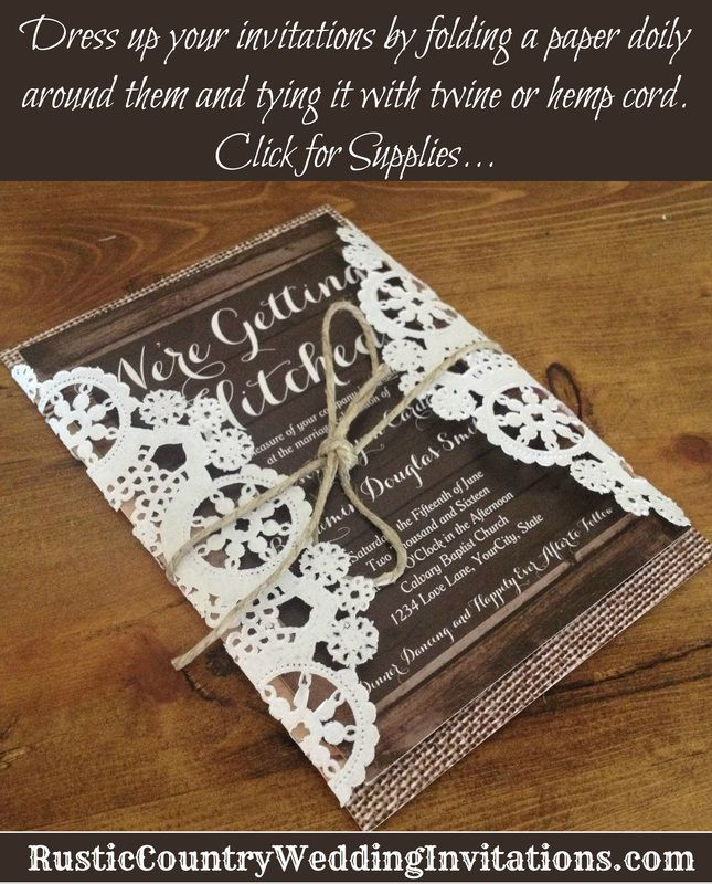 Dress up your rustic country wedding invitations by folding paper doilies around them and tying it with twine or hemp cord.  Buy supplies here.  #wedding www.RusticCountryWeddingInvitations.com