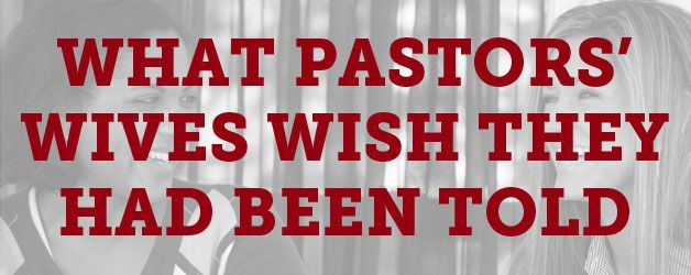 7 things pastor's wives wish they have been told before they became pastor's wives - Thom Rainer