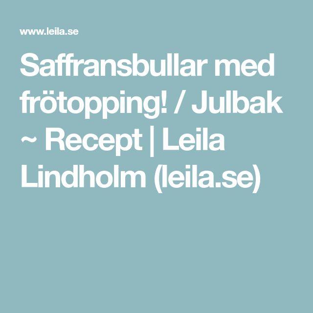 Saffransbullar med frötopping! / Julbak ~ Recept | Leila Lindholm (leila.se)