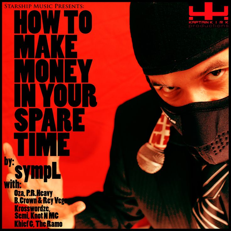 How To Make Money In Your Spare Time... a collection of jammies featuring all local mcs - PR Heavy, Ramonation, Starship Music, Khief G, Rey Vega, B Crown, Semi, Oza, and more!