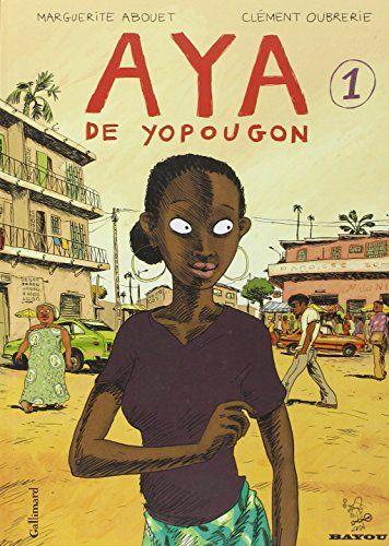 Aya de Yopougon (Tome 1) de Marguerite Abouet http://www.amazon.fr/dp/2070573117/ref=cm_sw_r_pi_dp_hAIZvb1PFSRKR