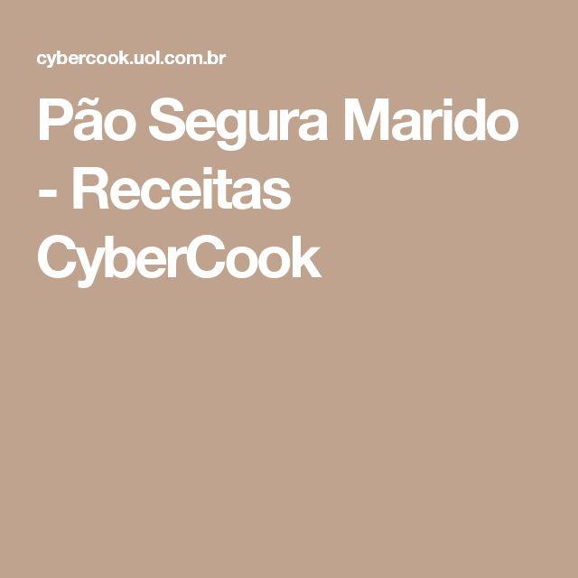 Pão Segura Marido - Receitas CyberCook