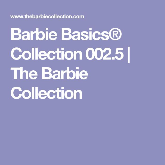 Barbie Basics® Collection 002.5   The Barbie Collection