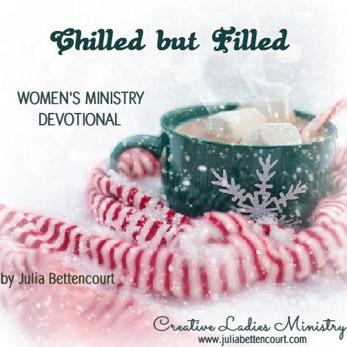 Chilled but Filled Winter Devotional by Julia Bettencourt.  #ladiesministry #winter