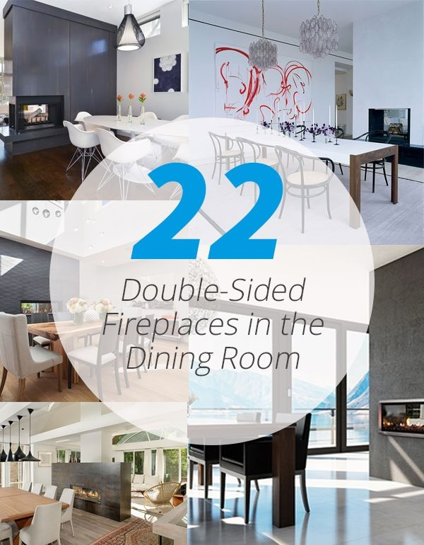 22 Double Sided Fireplaces In Dining Rooms