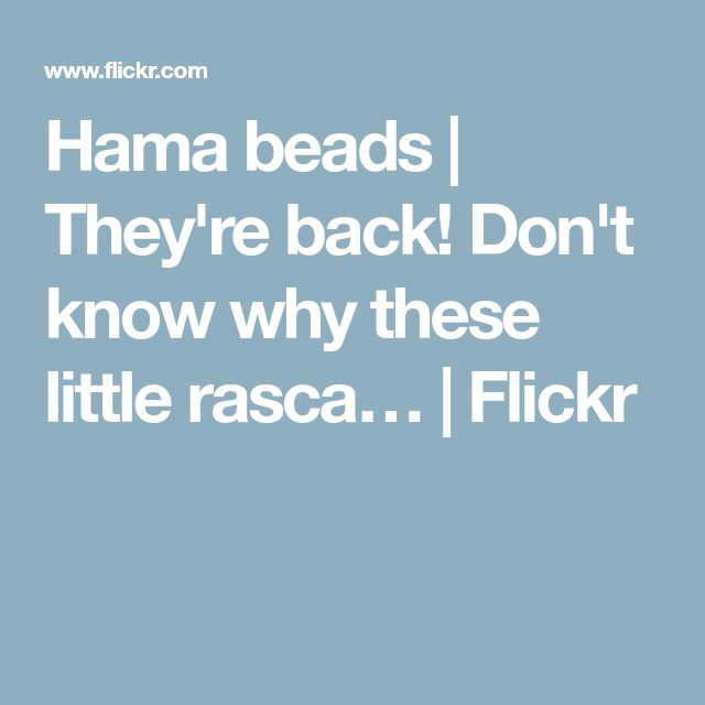 Hama beads   They're back! Don't know why these little rasca…   Flickr