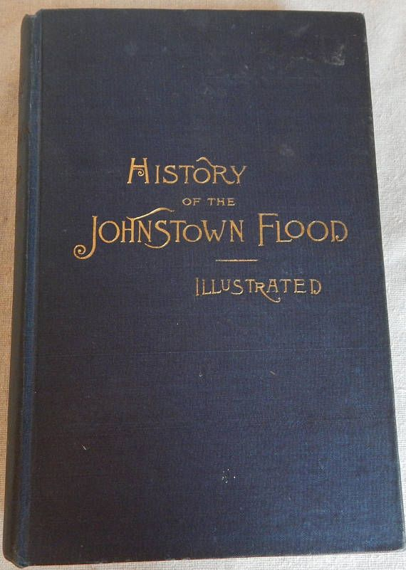 1889 History of the Johnstown Flood Illustrated by Willis