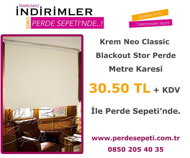 Krem Neo Classic Blackout Stor Perde Metre Karesi 30.50 TL + KDV İle Perde Sepeti' nde! Sipariş Vermek İçin Linki Tıklayın -> http://bit.ly/1WKXcWM