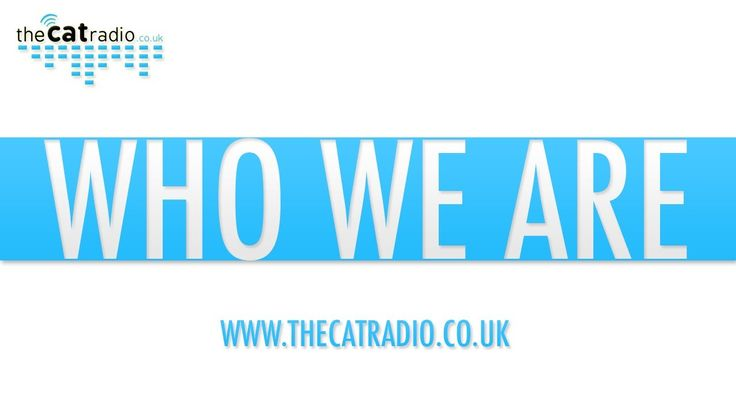The Cat Radio - Who We Are.