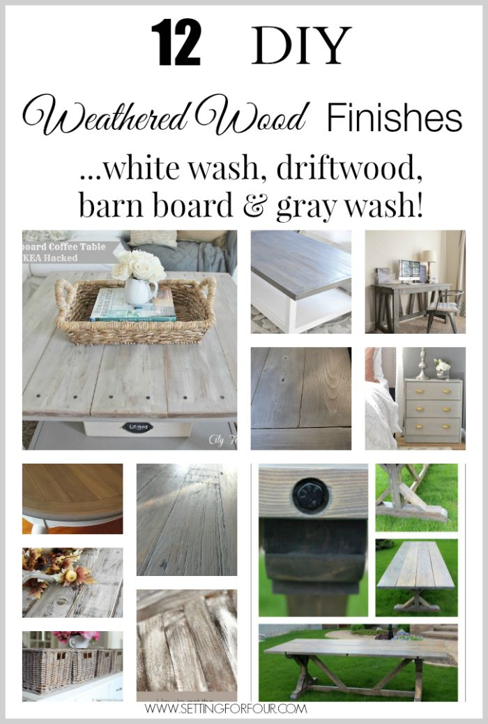 12 beautiful DIY Weathered Wood Stain Finishes and techniques including white wash, driftwood, barn board and gray wash.  Add the Restoration Hardware salvaged wood look to your home decor and furniture! www.settingforfour.com