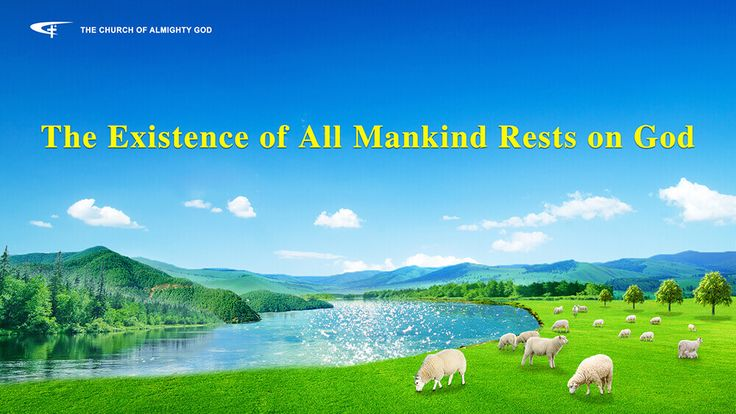 """🌻🌻 The Hymn of God's Word  """"The Existence of All Mankind  Rests on God"""" 